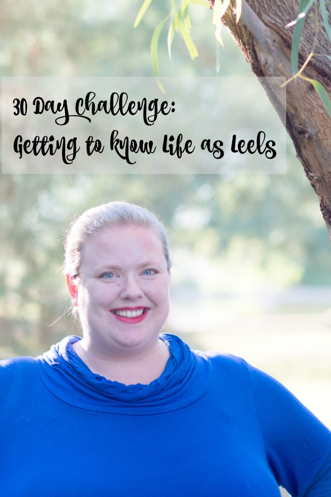 30 Day Challenge: Getting to Know Life as Leels