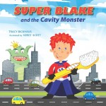 Super Blake & the Cavity Monster Giveaway