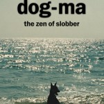 Dog-Ma the Zen of Slobber Giveaway!
