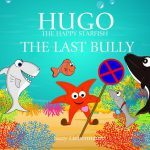 Hugo the Happy Starfish: The Last Bully {Children's Book Review}
