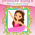 Princess Ruby's Make-Up Ballet Class {Children's Book Review}
