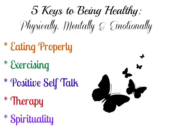 5 Keys to Being Healthy Mentally, Physically & Emotionally