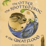 The Otter, the Spotted Frog & the Great Flood: A Creek Indian Story {Book Review}