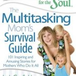 Chicken Soup for the Soul: Multi-Tasking Moms