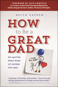 How to Be a Great Dad No Matter What Kind of Father You Had (2)