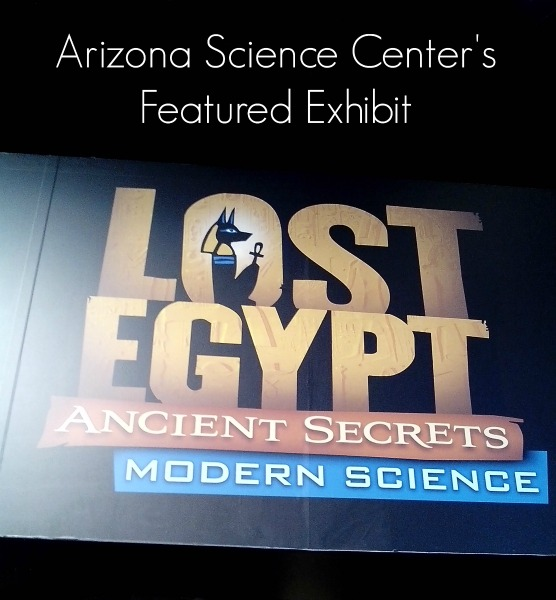 Arizona Science Center's Featured Exhibit Lost Egypt