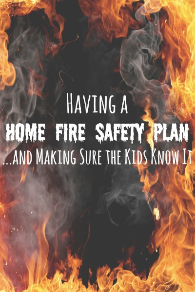 Having a Home Fire Safety Plan... and Making Sure the Kids Know It