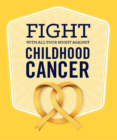 Fight with all your might against Childhood Cancer