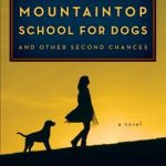 The Mountaintop School for Dogs and Other Second Chances by Ellen Cooney {Book Review}