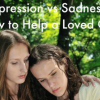 Depression vs Sadness & How to Help a Loved One