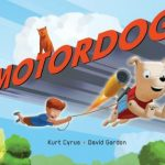 Motor Dog by Kurt Cyrus and David Gordon {Children's Book Review}