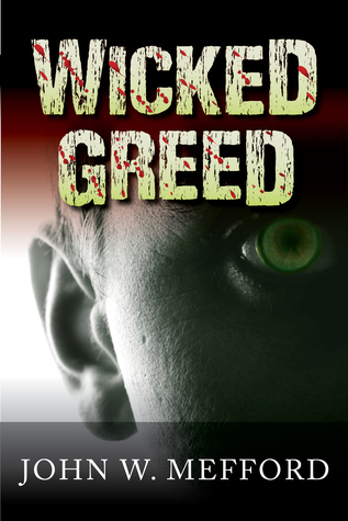 Wicked Greed by John W Mefford