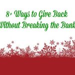 8+ Ways To Give Back Without Breaking the Bank