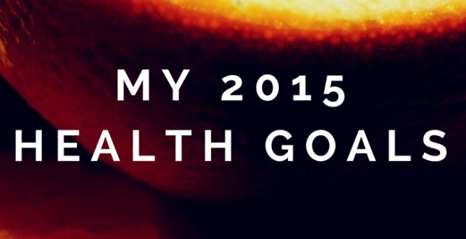 My 2015 Health Goals cover