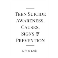 Teen Suicide Awareness, Causes, Signs & Prevention