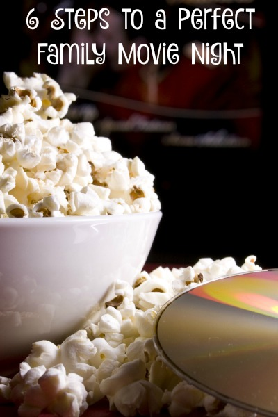 6 Steps to a Perfect Family Movie Night