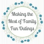 Make the Most of Family Fun Outings