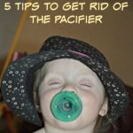 5 Tips to Get Rid of the Pacifier