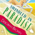 Swindled in Paradise by Deborah Brown