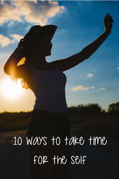 10 Ways to Take Time for the Self