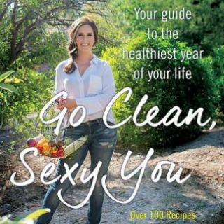 Go Clean Sexy You by Lisa Consiglio Ryan
