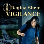 Regina Shen:  Vigilance (Book 2) by Lance Erlick {Book Review}