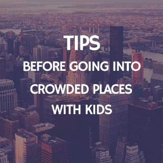 Tips-Before-Going-Into-Crowded-Places-With-Kids