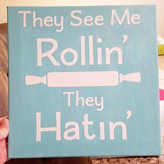 They See Me Rollin' They Hatin' kitchen decor made with Cricut