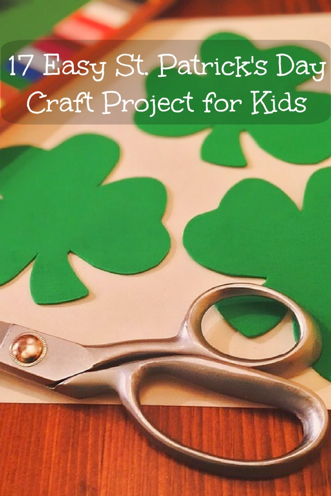17 Easy St. Patrick's Day Craft Projects for Kids